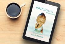 Spiritualitás 1. - A boldogság benned van