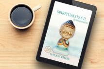 Spiritualitás 2. - A boldogság benned van
