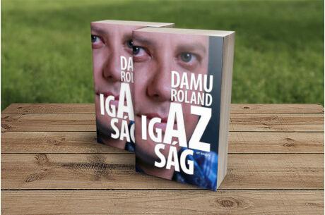 Damu Edina Mona: Damu Roland - Az igazság