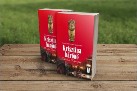 Varga- Körtvélyes Zsuzsanna: Krisztina bárónő