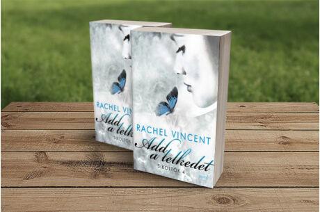 Rachel Vincent: Add a lelkedet (Sikoltók 4.)