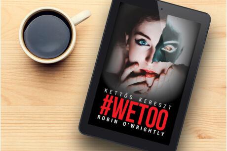 Robin O'Wrightly: #Wetoo (E)