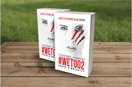 Robin O'Wrightly: #Wetoo - Testcserés számadás