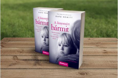 Kate Hewitt: A lányomért bármit