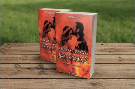 Dérer Zsolt: A boldog házasság nagykönyve