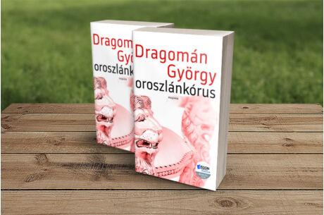 Dragomán György: Oroszláüvöltés