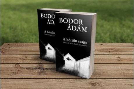 Bodor Ádám: A börtön szaga