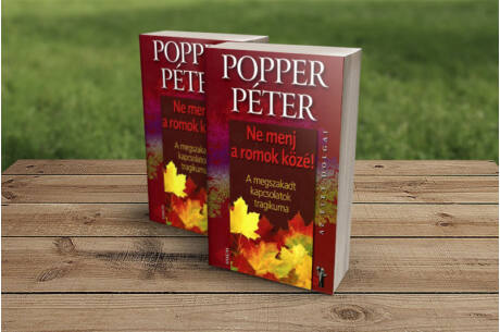 Popper Péter: Ne menj a romok közé!