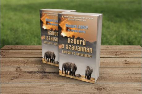 Richard Leakey & Virginia Morell: Háború a szavannán - Harcom az elefántokért