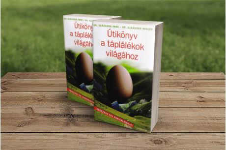 Dr. Százados Miklós és Dr. Százados Imre: Útikönyv a táplálékok világához