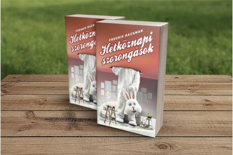 Fredrik Backman: Hétköznapi szorngások