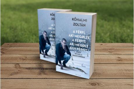 Kőhalmi Zoltán: A férfi, aki megölt egy férfit, aki megölt egy férfit...
