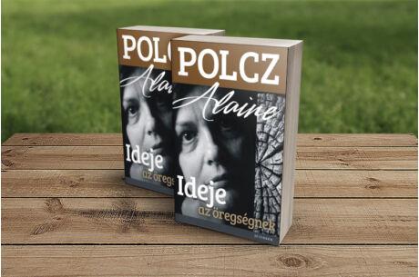 Polcz Alaine: Ideje az öregedésnek