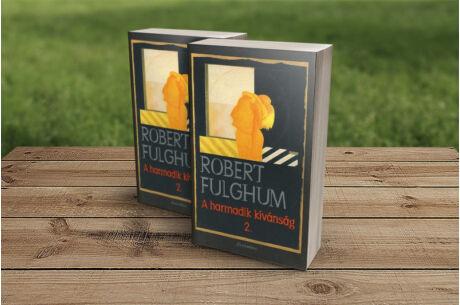 Robert Fulghum: A harmadik kívánság 2.