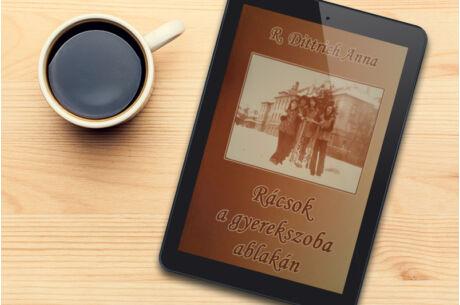 R. Dittrich Anna: Rácsok a gyerekszoba ablakán (e-könyv)