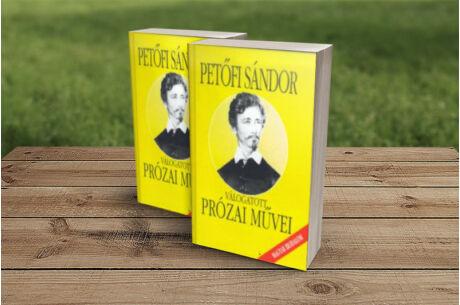 Petőfi Sándor: Válogatott prózai művei