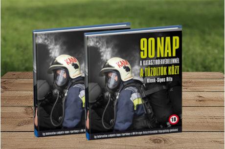 Klenk-Sipos Rita: 90 nap a katasztrófavédelemnél a tűzoltók közt