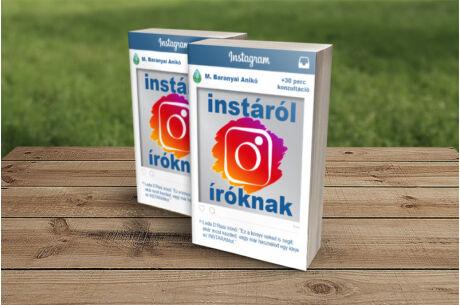 M. Baranyai Anikó: Instáról íróknak - Használd profin az Instagramot