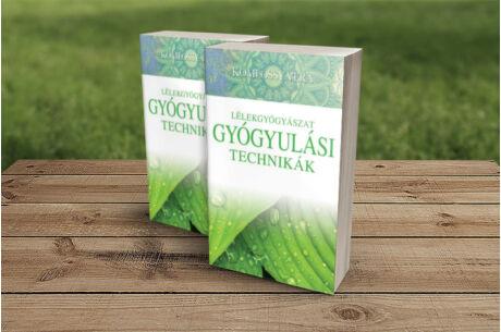 Komlóssy Vera: Lélekgyógyászat - Gyógyulási technikák