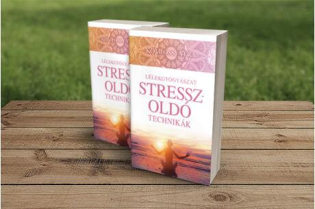 Komlóssy Vera: Lélekgyógyászat - Stresszoldó technikák