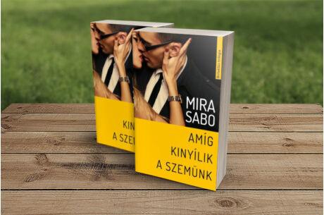 Mira Sabo: Amíg kinyílik a szemünk (Birtoklás-trilógia 1.)