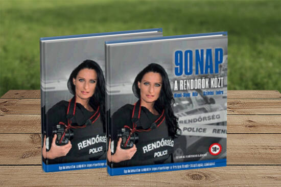 Klenk-Sipos Rita - Szilvási Endre: 90 nap a rendőrök közt